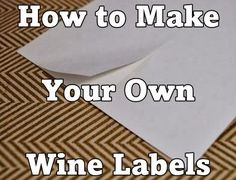 How to make your own wine labels #DIY #wine