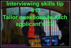 Recruitment Interviewing Skills Tip No. 13 - Tailor your questions in accordance to each applicant's CV. #HR #interviews #interviewing #recruitment #interviewtips #thedevco #thedevcotips