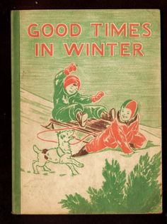 Vintage 1940 book, Good Times In Winter
