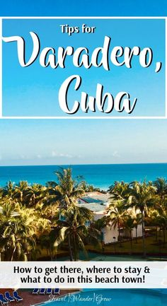 Heading to Varadero during your trip to Cuba? This post provides details on how to get there, which resorts to stay in, plus things to do in Varadero. #varadero #cuba