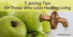 7 Juicing Tips for Those Who Love Healthy Living - The Vitamin Shepherd