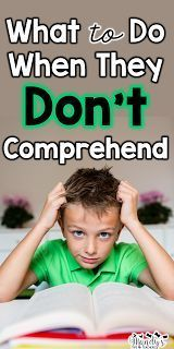 What to Do When They Don't Understand: tips to increase reading comprehension