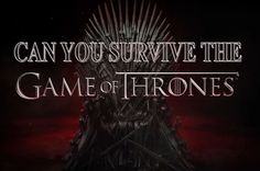 What Is Your Fate In The Game Of Thrones // I survived! The North remembers and you never forgot your true loyalties to the Starks of Winterfell.