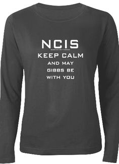 NCIS and NCISLA text designs, Keep Calm and may Gibbs be with you. Funny #NCIS shirts #smartphone cases
