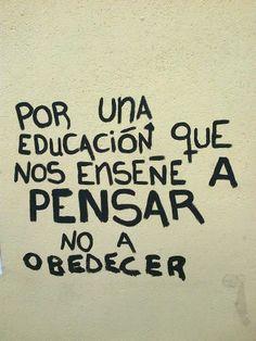 Porque sólo eso es la educación, lo demás son patrañas.
