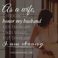 30 Favorite Marriage Quotes & Bible Verses - Jesus Quote - Christian Quote - As a wife I choose to honor my husband not because I'm weak but because I am strong. The post 30 Favorite Marriage Quotes & Bible Verses appeared first on Gag Dad. Marriage Quotes From The Bible, Positive Marriage Quotes, Marriage Scripture, Godly Marriage, Marriage Relationship, Marriage Tips, Love And Marriage, Relationships, Marriage Thoughts