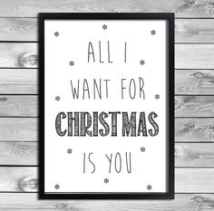 Printable Art Poster Print All I Want For Christmas Is You Black White barefootstyling.com