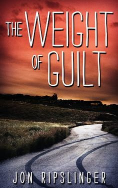 Em and M Books: The Weight of Guilt by Jon Ripslinger @YAwriterRIP - Blog Tour and Guest Post