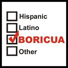 Yo soy boricua...latina pa'que tú lo sepas.