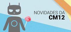 CyanogenMod 12 x Lollipop Stock: o que há de novo? - http://showmetech.band.uol.com.br/cyanogenmod-12-x-lollipop-stock-o-que-ha-de-novo/