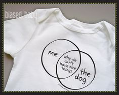 Venn Diagram - The Dog and I Are Why We Cant Have Nice Things - Funny Baby Gift. $16.00, via Etsy.