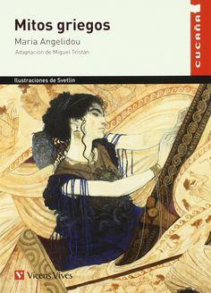 Mitos griegos / Maria Angelidou ; adaptación y notas, Miguel Tristán ; ilustraciones, Svetlin ; actividades, Santiago Muras