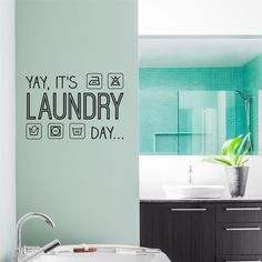 Muursticker 'Yay, i't's Laundry day' Laundry Shop, Laundry Design, Washroom, Own Home, Home Organization, Clean House, Dry Cleaning, Sweet Home, New Homes