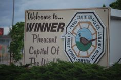 Another sign from Winner, South Dakota - They too claim to be the Pheasant Capital of the World