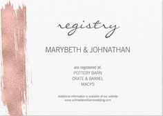 This beautiful simple Wedding Registry Card has a modern design featuring a faux simulated rose gold foil in brushstroke style. In the front side are your wedding registry details along with this rose gold brush stroke over a light white paper, uncoated matte finish with an eggshell texture. The back side is also decorated with the same design. It is part of a collection of wedding stationery with a matching design that you can edit and personalize.