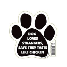 Dog Loves Strangers Says They Taste Like Chicken - Paw Magnet Pet Gifts USA