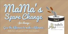 August's Spare Change is going to Isabell's House. They provide care 24hr/day 365/days a year to children dealing with family crisis. Drop your spare change in the Change for Change canisters at our register. Remember, we match it!
