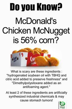 McDonalds chicken nuggets are almost 60% corn.... most likely GMO corn?