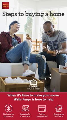 When it's time to make your move Wells Fargo is here to bring you home. From finding your price range to buying your first home, Wells Fargo has helpful resources for all your home mortgage loan needs.