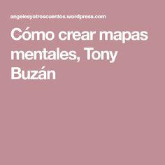 Cómo crear mapas mentales, Tony Buzán