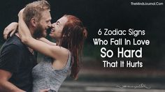 6 Zodiac Signs Who Fall In Love So Hard That It Hurts - https://themindsjournal.com/zodiac-love-so-hard-it-hurts/