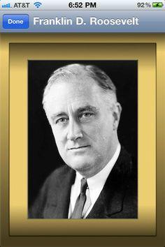 Franklin D. Roosevelt http://appfinder.lisisoft.com/app/presidents-united-states.html