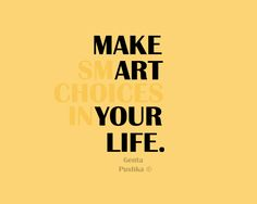 Make smart choices in your life. | Flickr - Photo Sharing!