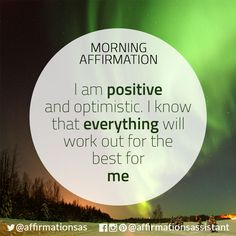 Daily Affirmation I am positive and optimistic. I know that everything will work out for the best for me. Daily Positive Affirmations, Wealth Affirmations, Morning Affirmations, Positive Life, Positive Thoughts, Positive Quotes, Louise Hay Affirmations, Daily Mantra, Affirmation Quotes