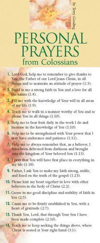 Personal Prayers from Colossians 50-pack - Examples of how to express your personal needs in the words of Scripture. Follow Paul's example in prayer.  Encourage the church to pray, help those who are new in faith develop their prayer life, and revitalize ministries with large prayer cards! Prayer card guides provide biblically based areas of prayer for specific needs or groups of people. Printed on both the front and back sides, they give numerous precise topics of prayer support...