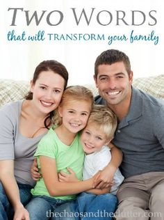Two words that have the power to transform your family