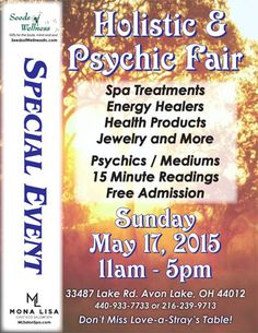 Holistic & Psychic Fair on May 17. Sponsored by Seeds of Wellnessand Mona Lisa Cafe Eco Salon.