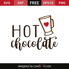 *** FREE SVG CUT FILE for Cricut, Silhouette and more ***  Hot Chocolate
