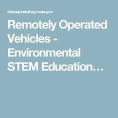 Remotely Operated Vehicles - Environmental STEM Education…