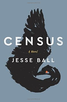 Buy Census by Jesse Ball and Read this Book on Kobo's Free Apps. Discover Kobo's Vast Collection of Ebooks and Audiobooks Today - Over 4 Million Titles! New Books, Good Books, Books To Read, Books 2018, Fiction Books, Literary Fiction, Book Lists, The Book, Book 1