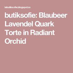 butiksofie: Blaubeer Lavendel Quark Torte in Radiant Orchid