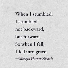 Grace quote / Morgan Harper Nichols quote, strength, truth, motivational, inspirational, encouragement, encouraging saying, 2017, hard times, making mistakes, redemption, mercy, The Lord, Jesus, Journey of life, poem, prose, quote