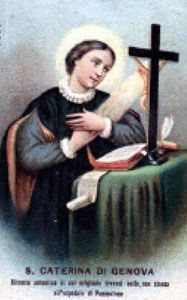 Saint Catherine of Genoa pray for us and difficult marriages, against temptation, against adultery and childless people.  Feast day September 15.