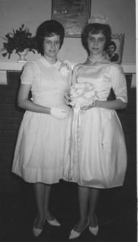 Pat and Don's wedding  (June 16, 1962) - My precious sister, Brenda, was my maid of honor.