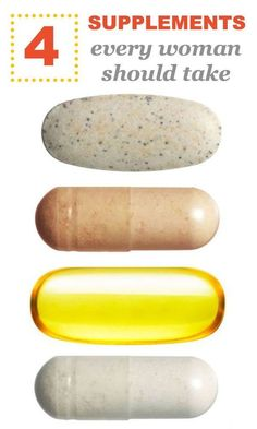 4 supplements every woman should take..calcium, vitamin D, omega-3 fatty acids, & probiotics.