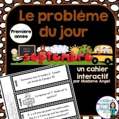 """Le problème du jour"" for Grade 1 features a set of math problems for each day of the week. With a Back to School theme, this set of 20 problems is perfect for the month of September.  Each week is created in a ""flip"" book style. Students need to cut along the horizontal line and then glue the page into their Math notebooks."