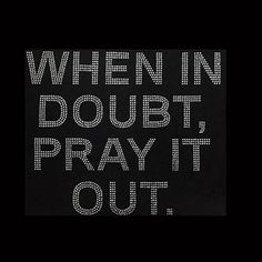 When In Doubt Pray It Out Rhinestone Bling Shirt Prayer Quotes, Faith Quotes, Spiritual Quotes, Bible Quotes, Bling Quotes, Cheer Quotes, Doubt Quotes, Spiritual Inspiration, Daily Inspiration