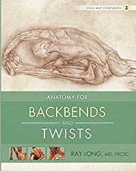 """Read """"Anatomy for Backbends and Twists Yoga Mat Companion by Ray Long, MD, FRCSC available from Rakuten Kobo. Practicing yoga is not necessarily the path of least resistance. Twist Yoga, Hatha Yoga, Yoga Master, Upward Facing Dog, Long Books, Types Of Books, Types Of Yoga, Book Summaries, Yoga Sequences"""