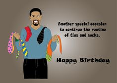 Birthday Card for Men. handsome Black (African American) man with multiple ties and socks. Available on: www.greetingcarduniverse.com/isidra Original design by Isidra Sabio