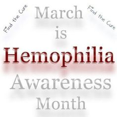 March is #Hemophilia Awareness Month! Let us know if you would like to connect to more info on #BleedingDisorders.