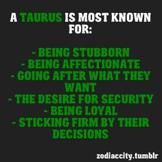 What Taurus is known for
