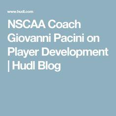 NSCAA Coach Giovanni Pacini on Player Development | Hudl Blog