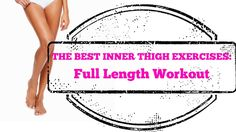 Best Inner Thigh Exercises EVER  - Full Length 10-Minute Home Workout