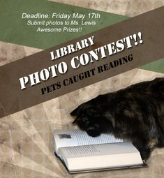 Did you know that May is National Pet Month??? We thought it would be the purrrfect opportunity for another FANTASTIC library contest! Take a picture of a favorite pet (if you don't have one, use ...