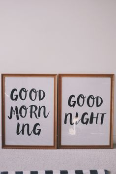 Good Morning + Good Night - free printables from Bethany Menzel Good Morning Posters, Good Morning Good Night, Beg For Love, Big Family Photos, Ikea Frames, Home And Deco, Kid Spaces, Wall Spaces, Arquitetura