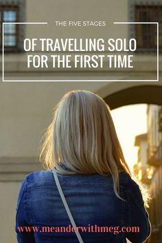 Do you solo travel? Do you recognize the stages?